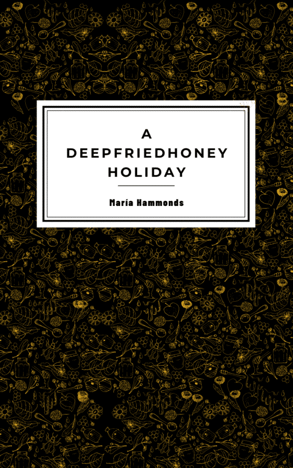 A deepfriedhoney Holiday