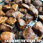 Cajun Butter Steak Tips