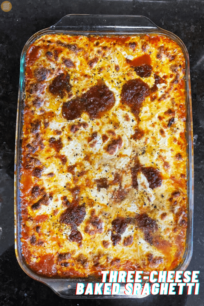 whole 9x13 pan of Three-Cheese Baked Spaghetti fresh from the oven